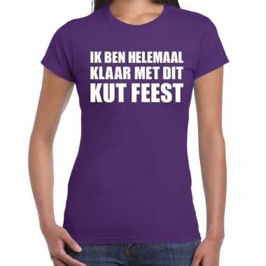 Feestwinkel   fun t-shirt ik ben helemaal klaar met dit kut feest paa