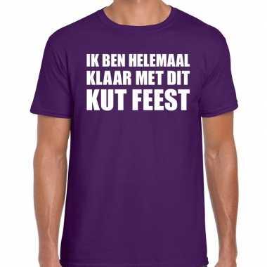 Feestwinkel | fun t-shirt ik ben helemaal klaar met dit kut feest paa