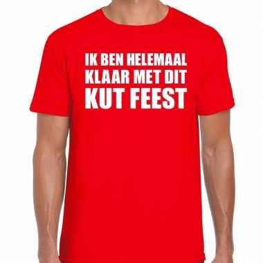 Feestwinkel | fun t-shirt ik ben helemaal klaar met dit kut feest roo