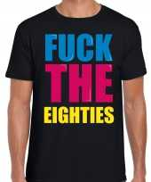 Fuck the eighties fun t shirt zwart voor heren